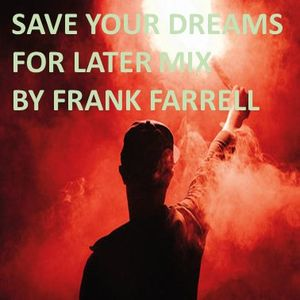 Save Your Dreams For Later Mix