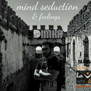 """MIND SEDUCTION & FEELINGS"" @La Vita Radio , by Dimitris Kourkoutas - 2nd Season Episode#1 (17/9/17)"