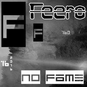 No Fame - Feero [Switzerland]