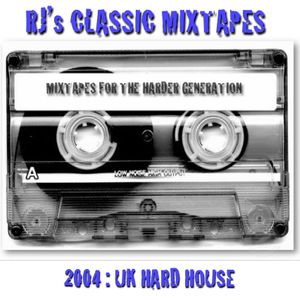 Rj's Classic Mixtapes (2004: UK Hard House)