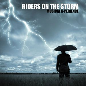 Musical X-Perience- Riders on the Storm (Part I)