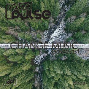 Vlad Pulse - Change Music Podcast #009