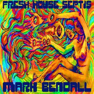 MARK BENDALL - FRESH HOUSE - SEPT 15