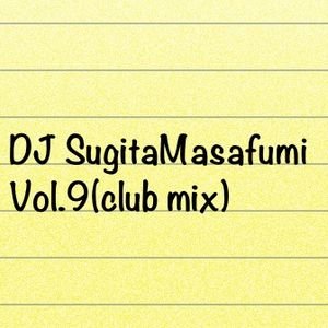 Vol.9(club house mix) - Mixed by SugitaMasafumi