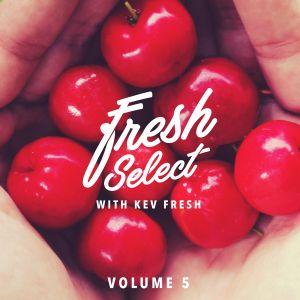Fresh Select Vol 5 - June 13 2016