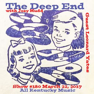 The Deep End with Joey Mudd and guest Leonard Yates / Show #180 / March 22, 2017