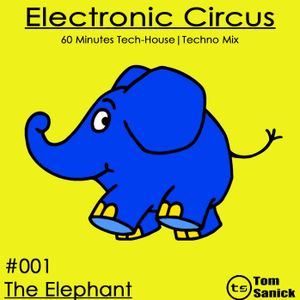 "Electronic Circus #001 ""The Elephant"""