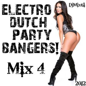 Electro Dutch Party Bangers! [Mix 4]