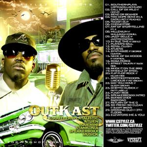 C Stylez presents OutKast - CSouthernplayalisticATLienAqueminiStankoniaSpeakerboxxMusick Mixtape '09