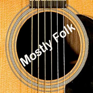 Mostly Folk Episode 68 (5/7/15) Three for Thursday