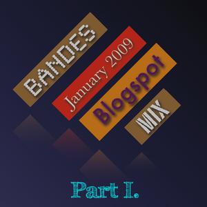 Blogspot Mix (January 2009) Part I