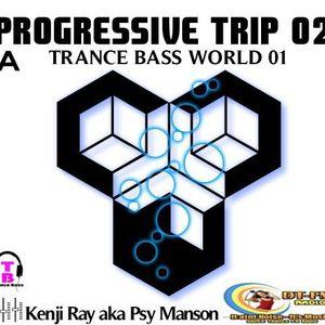 Trance Bass World 01 On DT-FM Radio With Kenji Ray aka Psy Manson - Progressive Trip 02(A)
