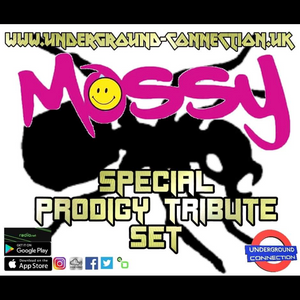Dj Mossy Prodigy Special Underground-connection.uk
