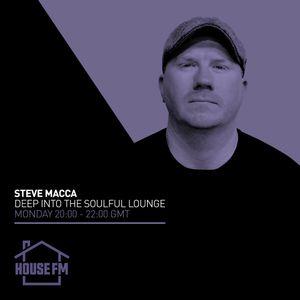 Steve Macca - Deep Into The Soulful Lounge 25 JAN 2021