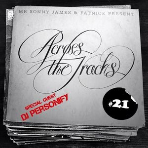 Across The Tracks Ep. 21 ft. Special Guest DJ Personify