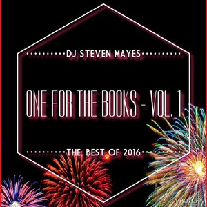 DJ Steven Mayes- One For The Books Vol. 1- The Best Of 2016