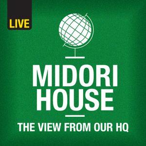 Midori House - Monday 8 February