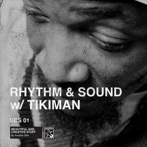 BCS02 - Rhythm & Sound w/ Tikiman
