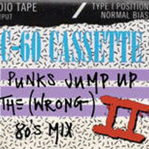 Punks Jump Up present the (Wrong) 80's Mix 2