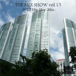 THE MIX SHOW vol.15 -2012 Hip Hop Mix- (Mixed by DJ H!ROKi, 2012-12-24)