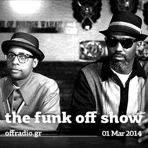 The Funk Off Show - 08 Mar. 2014