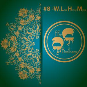 #8 - We Love House Music