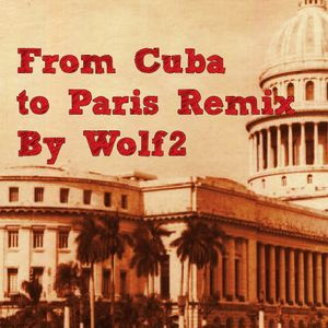 From Cuba to Paris Remix