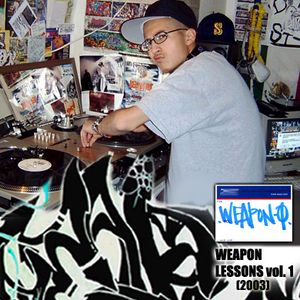 DJ Weapon-Q aka DJ CUES - Weapon Lessons VOL. ONE (2003)