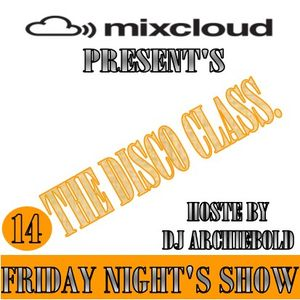 The Disco Class Mix.14 New Show Present By Dj Archiebold