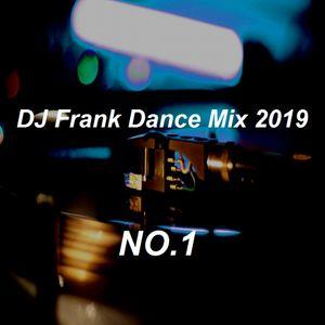 DJ Frank Dance Mix  2019 NO.1