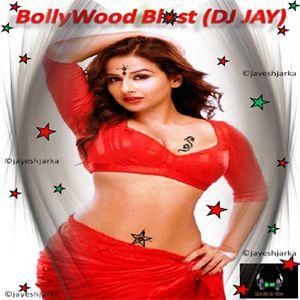 BollyWood Blast (DJ JAY)