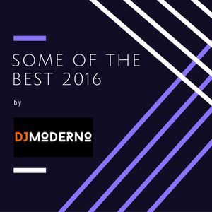 SOME OF THE BEST 2016 by DJ MODERNO