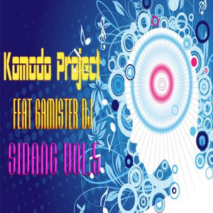 Komodo Project Feat Gamister Dj - Sidang VoL.5