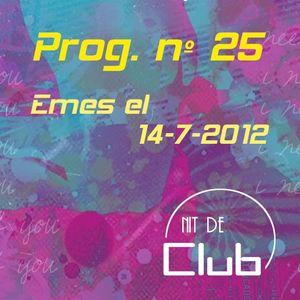 Nit de Club - prog. nº25 - 14/07/2012