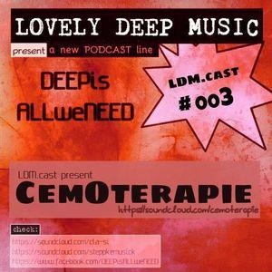 LovelyDeepMusic-CEMOTERAPIE-ACHTZIGMINUTENLIEBE-LDM.cast#oo3