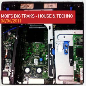 Moifs Big Traks 060611 - House & Techno