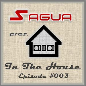 Sagua pres. House In The House: Episode #003