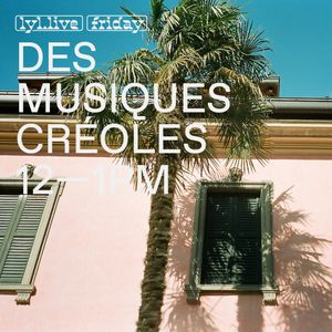 Des Musiques Créoles (19.12.17) w/ DJ Mitch