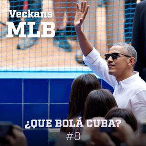 #8 - ¿Que bolá Cuba?