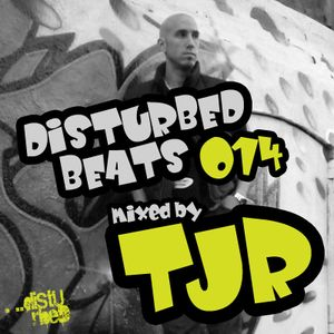 Disturbed Beats 014 - Mixed by TJR
