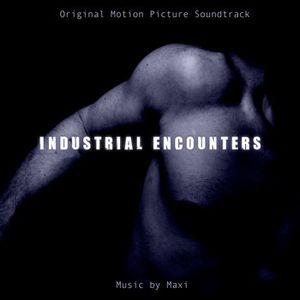 Industrial Encounters Soundtrack