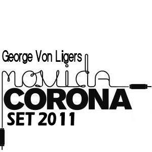 George Von Ligers Movida Corona Set 2011