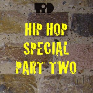 Trust in Dust HipHop Special Part 2 #InvaderFM