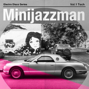 Minijazzman- ElectroDiscoSeries (Vol.1 Tech)