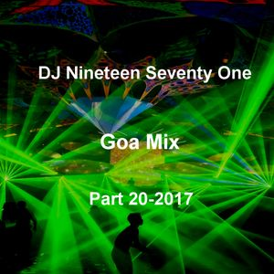 DJ Nineteen Seventy One Goa Mix Part 20-2017
