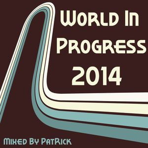 World In Progress 2014 CD2 Mixed By PatRick