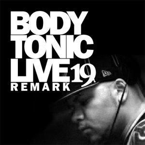 BodytonicLive 19 : Remarc