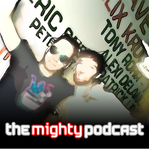 the mighty podcast #2
