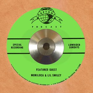 Daptone Podcast Featuring Moniloca & Lil' Smiley From Lowrider Sundays