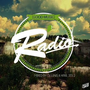 Dj Lunis - Good Music Radio Podcast April 2012